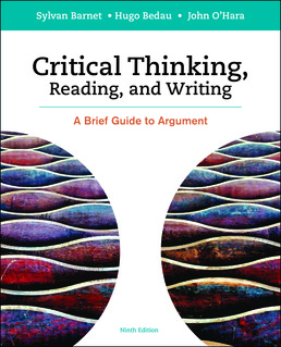 Critical Thinking, Reading and Writing by Sylvan Barnet; Hugo Bedau; John O'Hara - Ninth Edition, 2017 from Macmillan Student Store