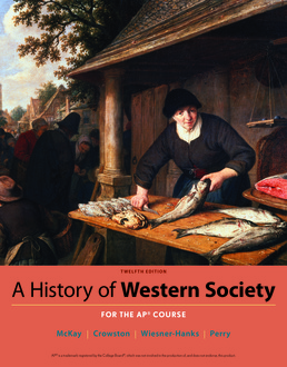A History of Western Society Since 1300 for AP® by John P. McKay; Clare Haru Crowston; Merry E, Wiesner-Hanks; Joe Perry - Twelfth Edition, 2017 from Macmillan Student Store