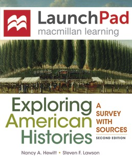 LaunchPad for Exploring American Histories (Twelve Months Access) by Nancy A. Hewitt; Steven F. Lawson - Second Edition, 2017 from Macmillan Student Store