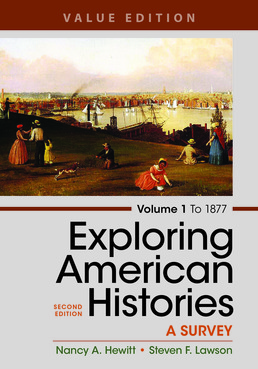 Exploring American Histories,  Volume 1, Value Edition by Nancy A. Hewitt; Steven F. Lawson - Second Edition, 2017 from Macmillan Student Store