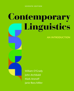 Contemporary Linguistics by William O'Grady; John Archibald; Mark Aronoff; Janie Rees-Miller - Seventh Edition, 2017 from Macmillan Student Store