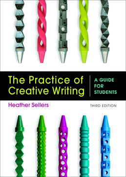 The Practice of Creative Writing by Heather Sellers - Third Edition, 2017 from Macmillan Student Store