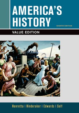 America's History, Value Edition, Combined Volume by James A. Henretta; Eric Hinderaker; Rebecca Edwards; Robert O. Self - Eighth Edition, 2016 from Macmillan Student Store