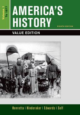 America's History, Value Edition, Volume 1 by James A. Henretta; Eric Hinderaker; Rebecca Edwards; Robert O. Self - Eighth Edition, 2016 from Macmillan Student Store