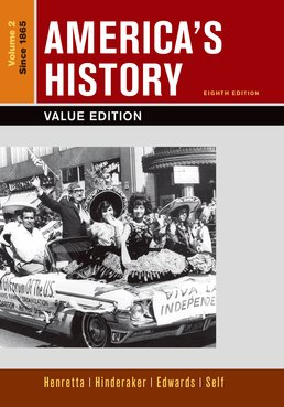 America's History, Value Edition, Volume 2 by James A. Henretta; Eric Hinderaker; Rebecca Edwards; Robert O. Self - Eighth Edition, 2016 from Macmillan Student Store