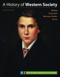 History of Western Society, Volume C by John P. McKay; Clare Haru Crowston; Merry E. Wiesner-Hanks; Joe Perry - Twelfth Edition, 2017 from Macmillan Student Store
