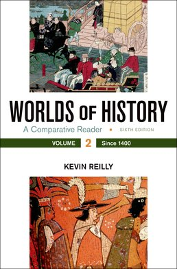 Worlds of History, Volume 2 by Kevin Reilly - Sixth Edition, 2017 from Macmillan Student Store