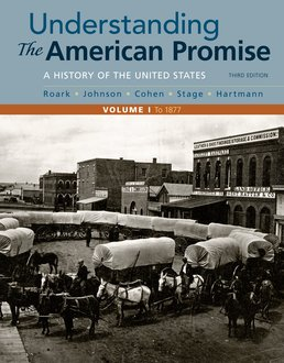 Understanding the American Promise, Volume 1 by James L. Roark; Michael P. Johnson; Patricia Cline Cohen; Sarah Stage; Susan M. Hartmann - Third Edition, 2017 from Macmillan Student Store