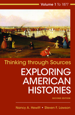 Thinking Through Sources for American Histories, Volume 1 by Nancy A. Hewitt; Steven F. Lawson - Second Edition, 2017 from Macmillan Student Store