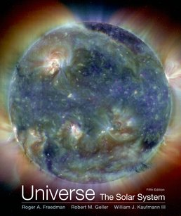 Universe: The Solar System by Roger A. Freedman; Robert Geller; William J. Kaufmann - Fifth Edition, 2013 from Macmillan Student Store