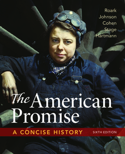 American Promise: A Concise History, Combined Volume by James L. Roark; Michael P. Johnson; Patricia Cline Cohen; Sarah Stage; Susan M. Hartmann - Sixth Edition, 2017 from Macmillan Student Store