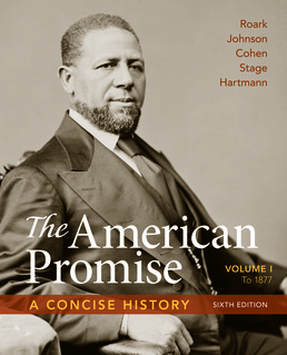American Promise: A Concise History, Volume 1 by James L. Roark; Michael P. Johnson; Patricia Cline Cohen; Sarah Stage; Susan M. Hartmann - Sixth Edition, 2017 from Macmillan Student Store