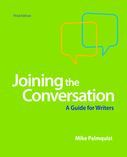 Joining the Conversation by Mike Palmquist - Third Edition, 2017 from Macmillan Student Store