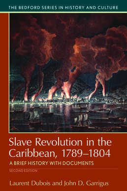 Slave Revolution in the Caribbean, 1789-1804 by Laurent Dubois; John D. Garrigus - Second Edition, 2017 from Macmillan Student Store