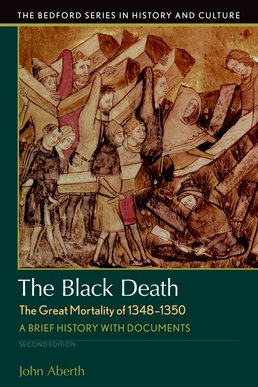 Black Death, The Great Mortality of 1348-1350 by John Aberth - Second Edition, 2017 from Macmillan Student Store