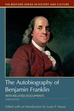 Autobiography of Benjamin Franklin by Louis P. Masur - Third Edition, 2016 from Macmillan Student Store