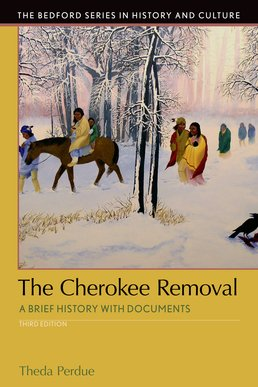 The Cherokee Removal by Theda Perdue; Michael D. Green - Third Edition, 2016 from Macmillan Student Store