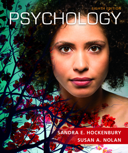 Psychology by Sandra E. Hockenbury; Susan Nolan - Eighth Edition, 2018 from Macmillan Student Store