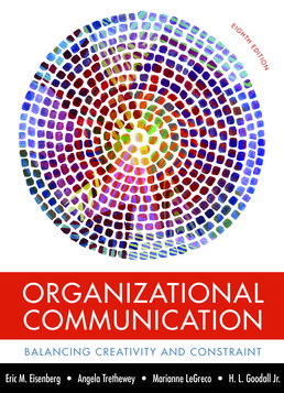 Organizational Communication by Eric M. Eisenberg; Angela Trethewey; Marianne LeGreco; H. L. Goodall Jr. - Eighth Edition, 2017 from Macmillan Student Store