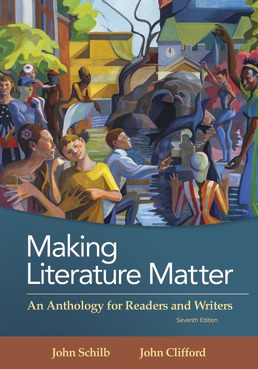 Making Literature Matter by John Schilb; John Clifford - Seventh Edition, 2018 from Macmillan Student Store