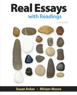 Real Essays with Readings by Susan Anker; Miriam Moore - Sixth Edition, 2018 from Macmillan Student Store