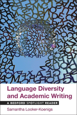 Language Diversity and Academic Writing by Samantha Looker-Koenigs - First Edition, 2018 from Macmillan Student Store