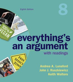 Everything's An Argument with Readings by Andrea A. Lunsford; John J. Ruszkiewicz; Keith Walters - Eighth Edition, 2019 from Macmillan Student Store