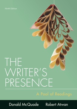 The Writer's Presence by Donald McQuade; Robert Atwan - Ninth Edition, 2018 from Macmillan Student Store