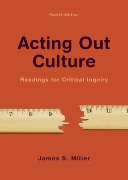 Acting Out Culture by James S. Miller - Fourth Edition, 2018 from Macmillan Student Store