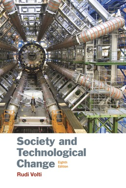 Society and Technological Change by Rudi Volti - Eighth Edition, 2017 from Macmillan Student Store