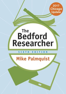 The Bedford Researcher by Mike Palmquist - Sixth Edition, 2018 from Macmillan Student Store