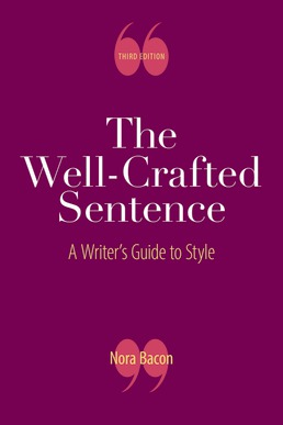The Well-Crafted Sentence by Nora Bacon - Third Edition, 2019 from Macmillan Student Store
