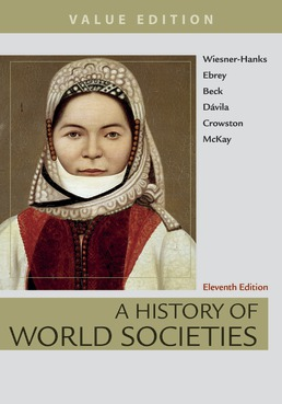 History of World Societies Value, Combined Volume by Merry E. Wiesner-Hanks; Patricia Buckley Ebrey; Roger B. Beck; Jerry Dávila; Clare Haru Crowston; John P. McKay - Eleventh Edition, 2018 from Macmillan Student Store