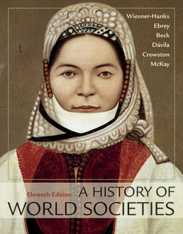History of World Societies, Combined Volume by Merry E. Wiesner-Hanks; Patricia Buckley Ebrey; Roger B. Beck; Jerry Davila; Clare Haru Crowston; John P. McKay - Eleventh Edition, 2018 from Macmillan Student Store
