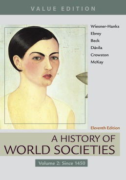 A History of World Societies, Value Edition, Volume 2 by Merry E. Wiesner-Hanks; Patricia Buckley Ebrey; Roger B. Beck; Jerry Dávila; Clare Haru Crowston; John P. McKay - Eleventh Edition, 2018 from Macmillan Student Store