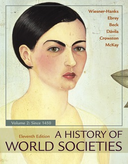A History of World Societies, Volume 2 by Merry E. Wiesner-Hanks; Patricia Buckley Ebrey; Roger B. Beck; Jerry Davila; Clare Haru Crowston; John P. McKay - Eleventh Edition, 2018 from Macmillan Student Store