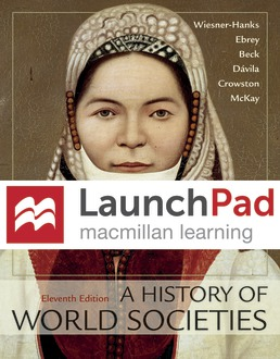 Launchpad for A History of World Societies (Twelve Month Access) by Merry E. Wiesner-Hanks; Patricia Buckley Ebrey; Roger B. Beck; Jerry Davila; Clare Haru Crowston; John P. McKay - Eleventh Edition, 2018 from Macmillan Student Store