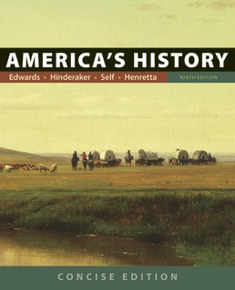 America's History: Concise Edition, Combined Volume by Rebecca Edwards; Eric  Hinderaker; Robert O. Self; James A. Henretta - Ninth Edition, 2018 from Macmillan Student Store