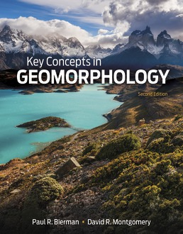 Key Concepts in Geomorphology by Paul R. Bierman; David R. Montgomery - Second Edition, 2020 from Macmillan Student Store