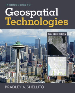 Introduction to Geospatial Technologies by Bradley A. Shellito - Fourth Edition, 2018 from Macmillan Student Store