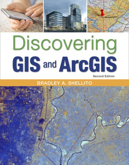 Discovering GIS and ArcGIS - Rental Only by Bradley A. Shellito - Second Edition, 2017 from Macmillan Student Store