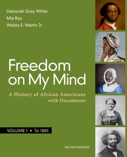 Freedom on My Mind, Volume 1 by Deborah Gray White; Mia Bay; Waldo E. Martin Jr. - Second Edition, 2017 from Macmillan Student Store