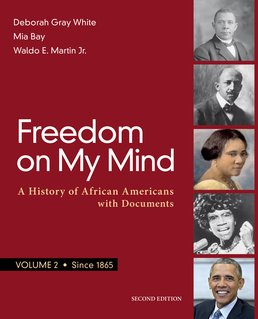 Freedom on My Mind, Volume 2 by Deborah Gray White; Mia Bay; Waldo E. Martin Jr. - Second Edition, 2017 from Macmillan Student Store