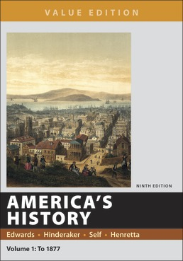 America's History, Value Edition, Volume 1 by Rebecca Edwards; Eric  Hinderaker; Robert O. Self; James A. Henretta - Ninth Edition, 2018 from Macmillan Student Store