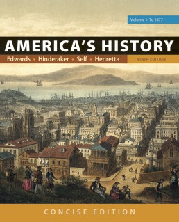 America's History: Concise Edition, Volume 1 by Rebecca Edwards; Eric  Hinderaker; Robert O. Self; James A. Henretta - Ninth Edition, 2018 from Macmillan Student Store