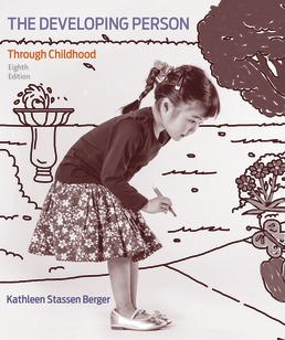 Developing Person Through Childhood by Kathleen Stassen Berger - Eighth Edition, 2018 from Macmillan Student Store