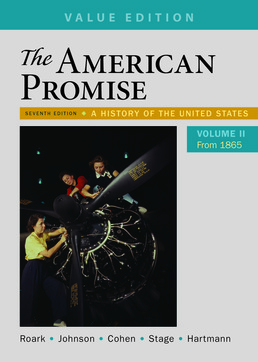 American Promise, Value Edition, Volume 2 by  James L. Roark; Michael P. Johnson; Patricia Cline Cohen; Sarah Stage; Susan M. Hartmann - Seventh Edition, 2017 from Macmillan Student Store
