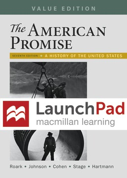 LaunchPad for The American Promise and The American Promise Value Edition  (Twelve Month Access) by James L. Roark; Michael P. Johnson; Patricia Cline Cohen; Sarah Stage; Susan M. Hartmann - Seventh Edition, 2017 from Macmillan Student Store