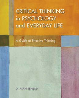 Critical Thinking in Psychology and Everyday Life by Alan D. Bensley - First Edition, 2018 from Macmillan Student Store