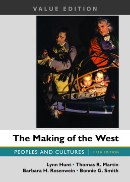 Making of the West, Value Edition, Combined by Lynn Hunt; Thomas R. Martin; Barbara H. Rosenwein; Bonnie G. Smith - Fifth Edition, 2017 from Macmillan Student Store